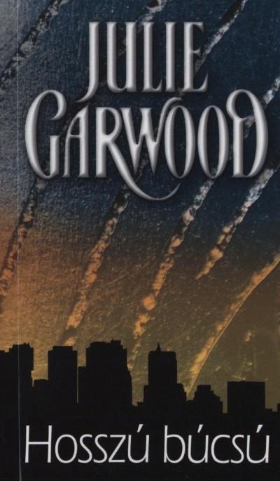 Julie Garwood - Hosszú búcsú