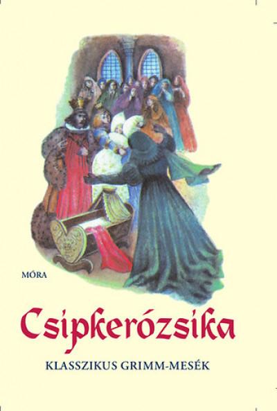 Grimm Testvérek - V. Binét Ágnes  (Vál.) - Csipkerózsika