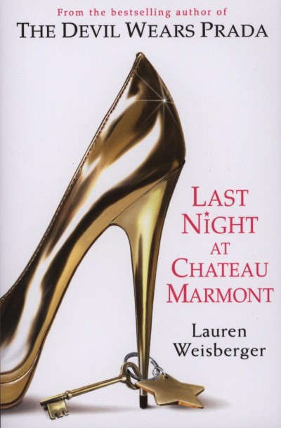 Lauren Weisberger - Last Night at Chateau Marmont