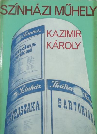 Kazimir Károly - Színházi műhely