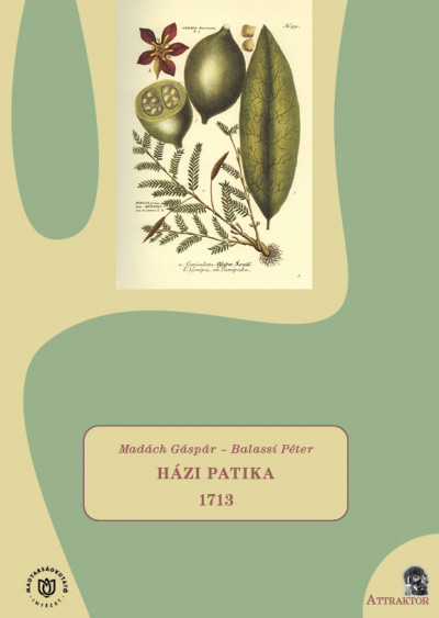 Balassi Péter - Madách Gáspár - Házi patika - 1713