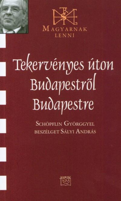 Sályi András - Tekervényes úton Budapestről Budapestre