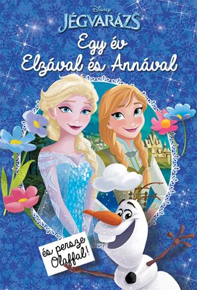 - Disney - Jégvarázs - Egy év Elzával és Annával (és persze Olaffal!)