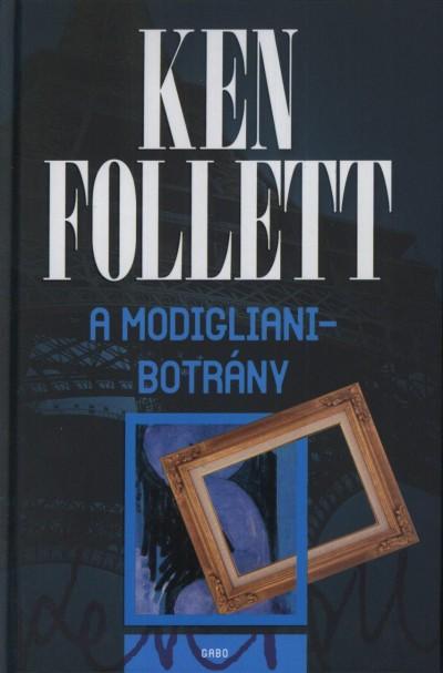 Ken Follett - A Modigliani-botrány