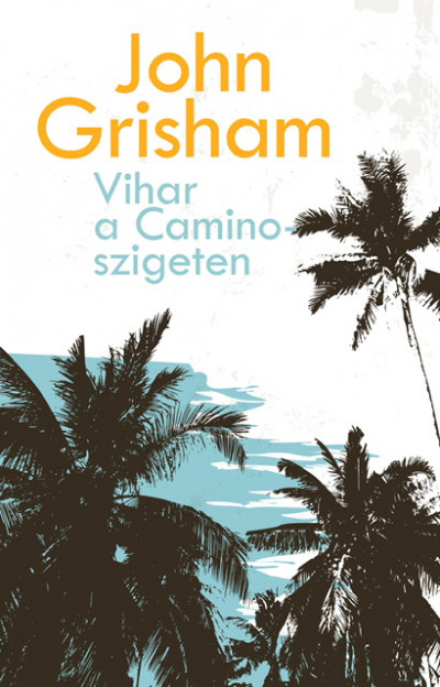 John Grisham - Vihar a Camino-szigeten