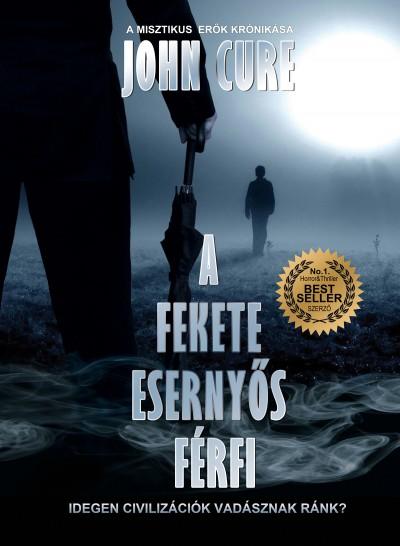 Győrffy-Kiss József - Cure John - A fekete esernyős férfi