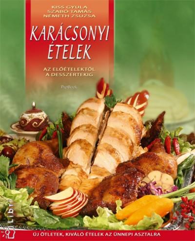 Kiss Gyula - Németh Zsuzsa - Szabó Tamás - Karácsonyi ételek