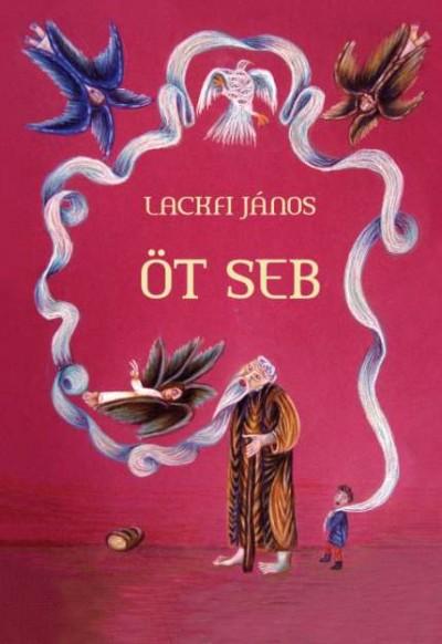 Lackfi János - Öt seb