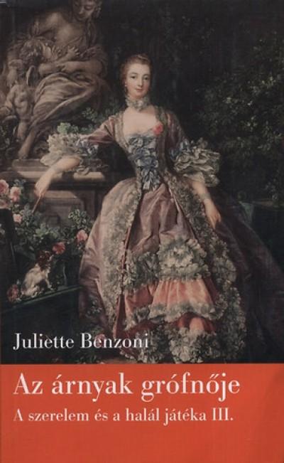 Juliette Benzoni - Az árnyak grófnője