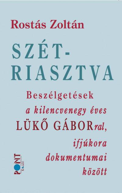 Rostás Zoltán - Szétriasztva