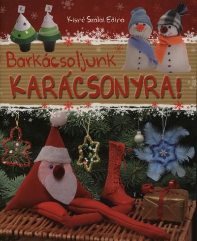 Kisné Szalay Edina - Barkácsoljunk karácsonyra!