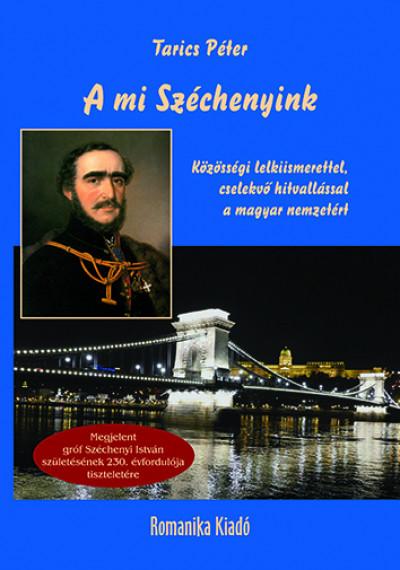 Tarics Péter - A mi Széchenyink