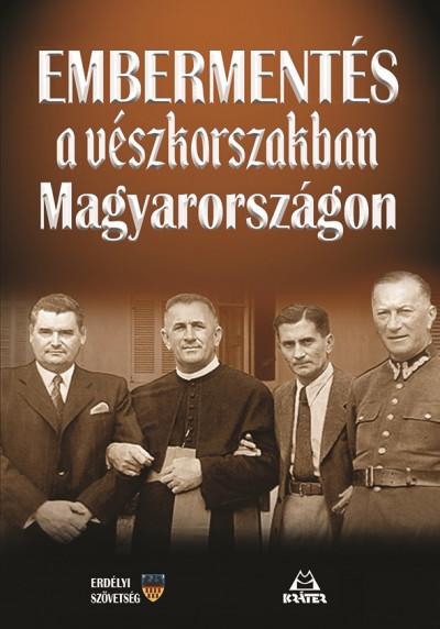 Bácsfainé Dr. Hévizi Józsa - Embermentés a vészkorszakban Magyarországon