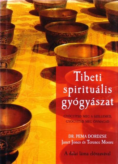 Pema Dordzse - Janet Jones - Terence Moore - Tibeti spirituális gyógyászat
