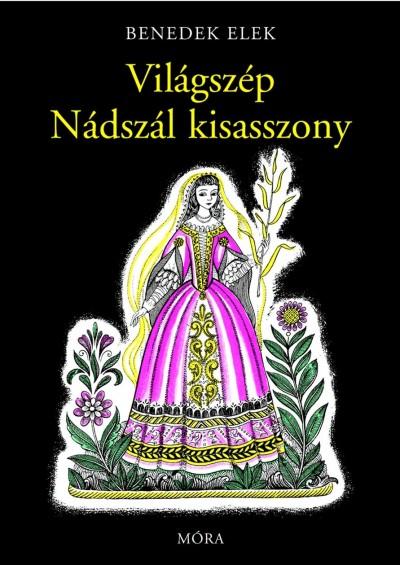 Benedek Elek - Világszép Nádszál kisasszony
