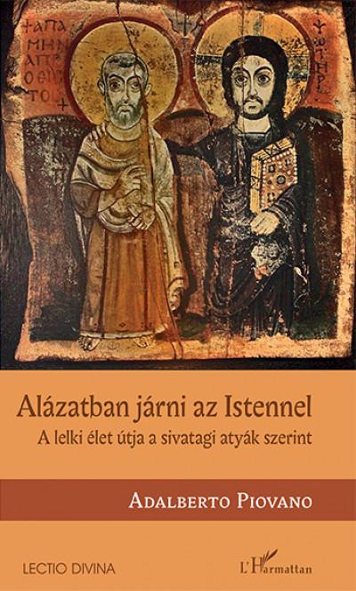 Adalberto Piovano - Alázatban járni az Istennel