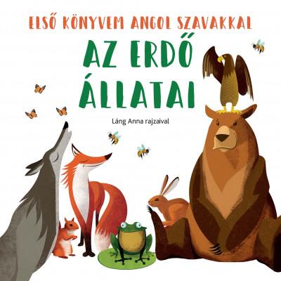 - Az erdő állatai - Első könyvem angol szavakkal