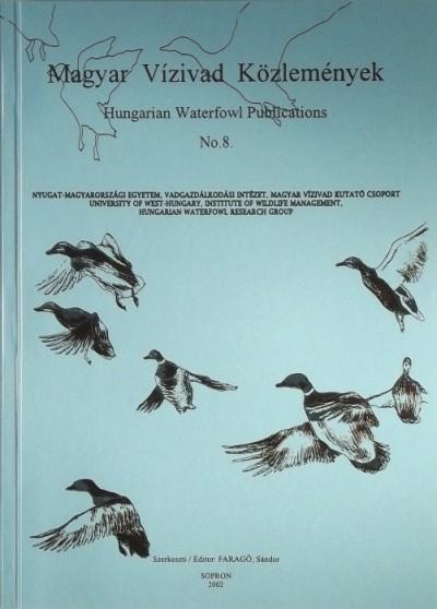 Faragó Sándor  (Szerk.) - Magyar Vízivad Közlemények - Hungarian Waterfowl Publications No.8.