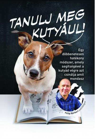 Fülöp Norbert - Tanulj meg kutyául!