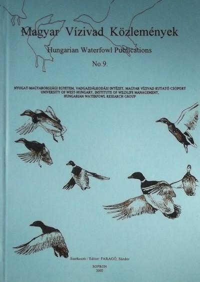 Faragó Sándor  (Szerk.) - Magyar Vízivad Közlemények - Hungarian Waterfowl Publications No.9.