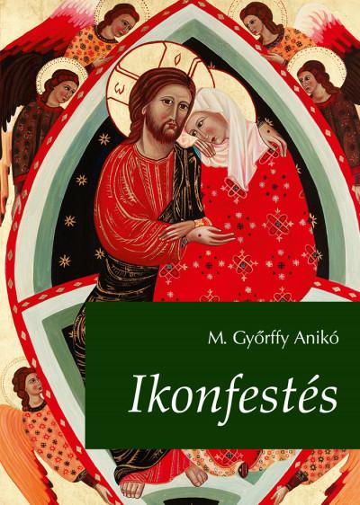 M. Győrffy Anikó - Ikonfestés