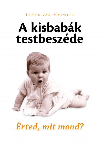 Frank Van Marwijk - A kisbabák testbeszéde