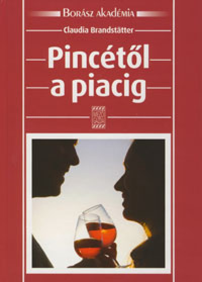 Claudia Brandstätter - Pincétől a piacig