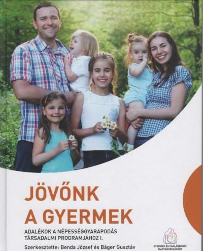 Báger Gusztáv  (Szerk.) - Dr. Benda József  (Szerk.) - Jövőnk a gyermek