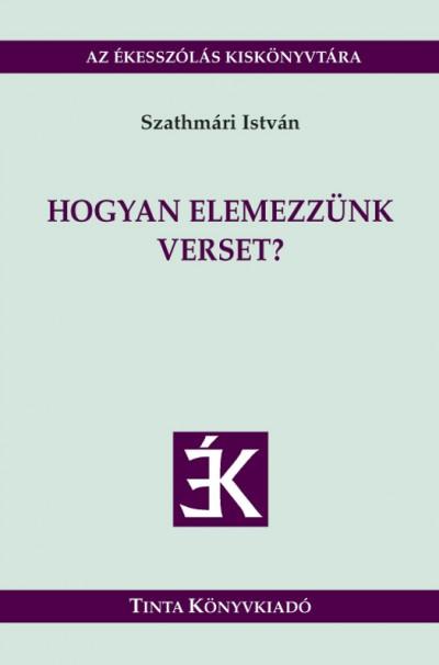 Szathmári István - Hogyan elemezzünk verset?