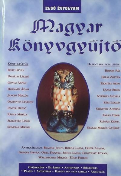 Kiss József  (Szerk.) - Magyar könyvgyűjtő I. évfolyam