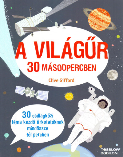 Clive Gifford - A világűr 30 másodpercben
