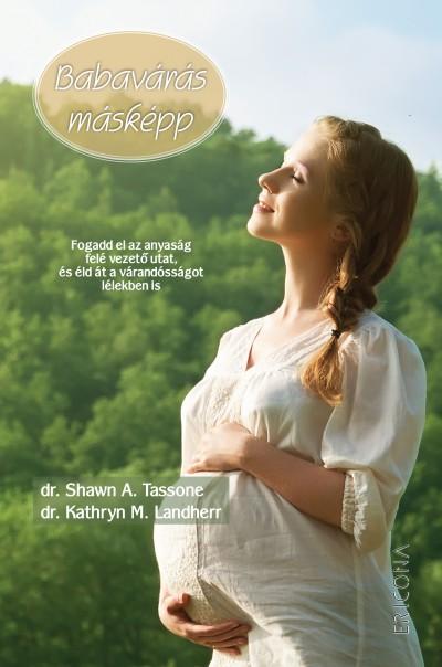 Kathryn M. Landherr - Shawn A. Tassone - Babavárás másképp
