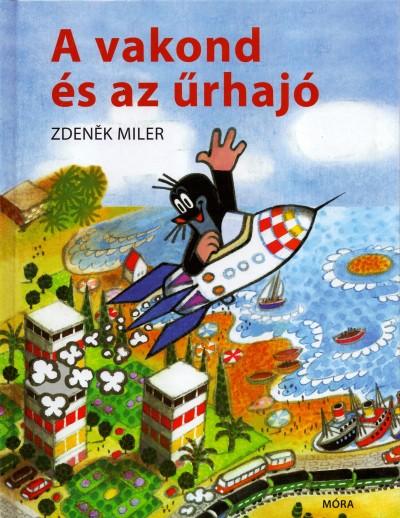 Zdenek Miler - A vakond és az űrhajó