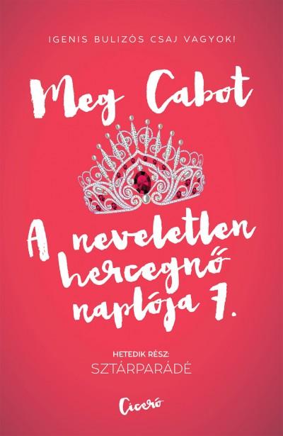 Meg Cabot - A neveletlen hercegnő naplója 7.