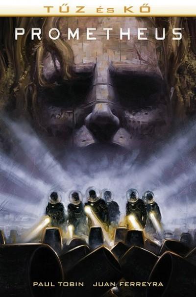 Juan Ferreyra - Paul Tobin - Prometheus: Tűz és kő (képregény)