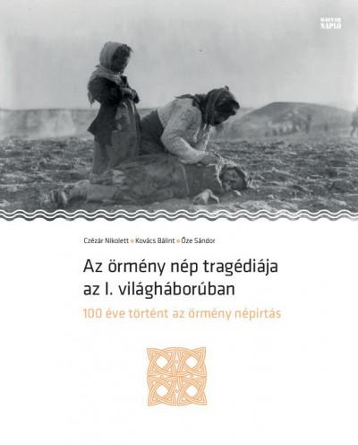- Az örmény nép tragédiája az I. világháborúban