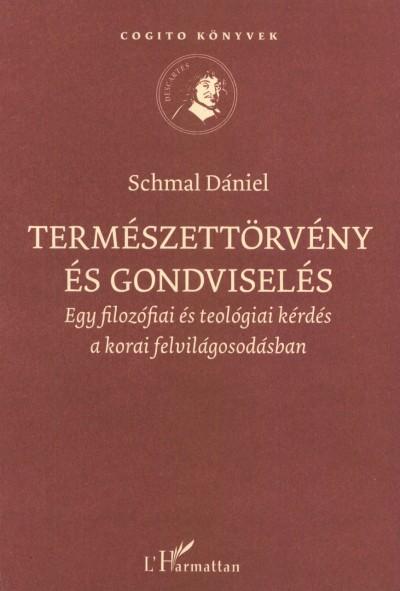 Schmal Dániel - Természettörvény és gondviselés