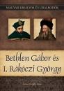 - Bethlen Gábor és I. Rákóczi György