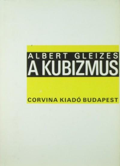 Albert Gleizes  (Szerk.) - A kubizmus