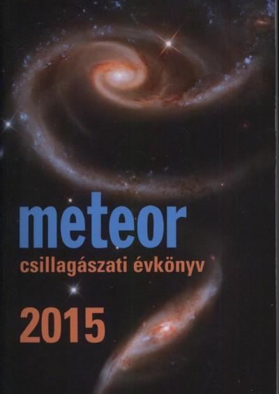 Benkő József  (Szerk.) - Mizser Attila  (Szerk.) - Meteor csillagászati évkönyv 2015