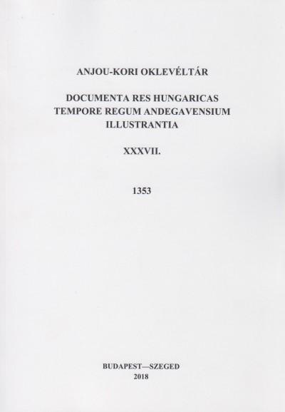 B. Halász Éva - Anjou-kori oklevéltár XXXVII. 1353