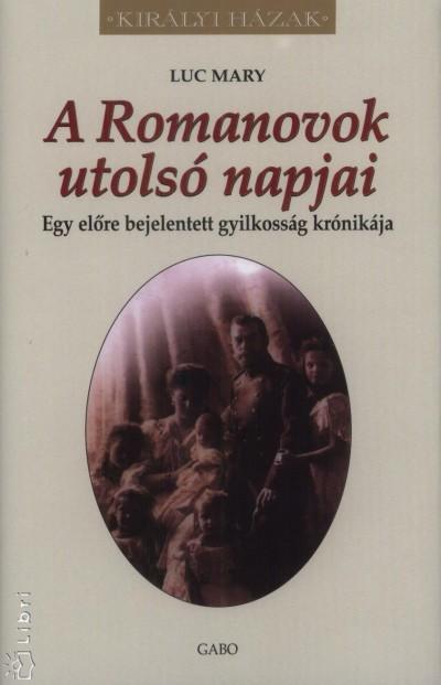 A ROMANOVOK UTOLSÓ NAPJAI - KIRÁLYI HÁZAK