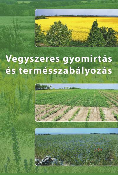 Kádár Aurél - Vegyszeres gyomirtás és termésszabályozás