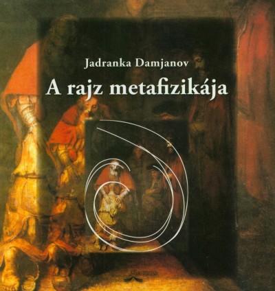 Jadranka Damjanov - A rajz metafizikája
