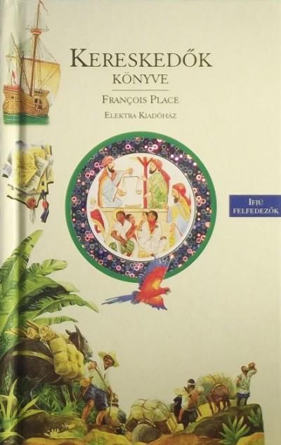 Francois Place - Kereskedők könyve