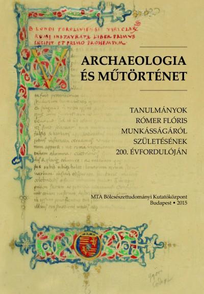 Kerny Terézia  (Szerk.) - Mikó Árpád  (Szerk.) - Archaeologia és műtörténet