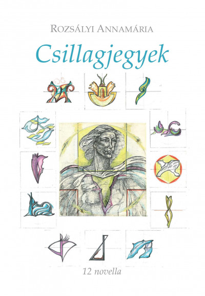 Rozsályi Annamária - Csillagjegyek - 12 novella