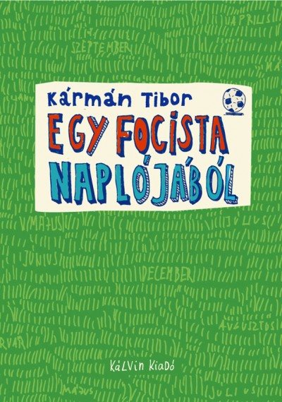 K�rm�n Tibor - Egy focista napl�j�b�l