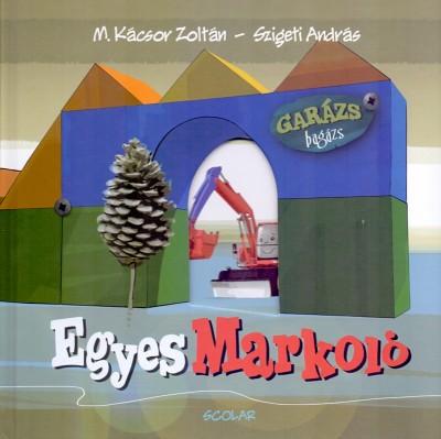 M. Kácsor Zoltán - Egyes Markoló