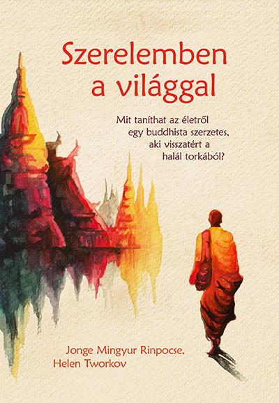 Jonge Mingyur Rinpocse - Helen Tworkov - Szerelemben a világgal